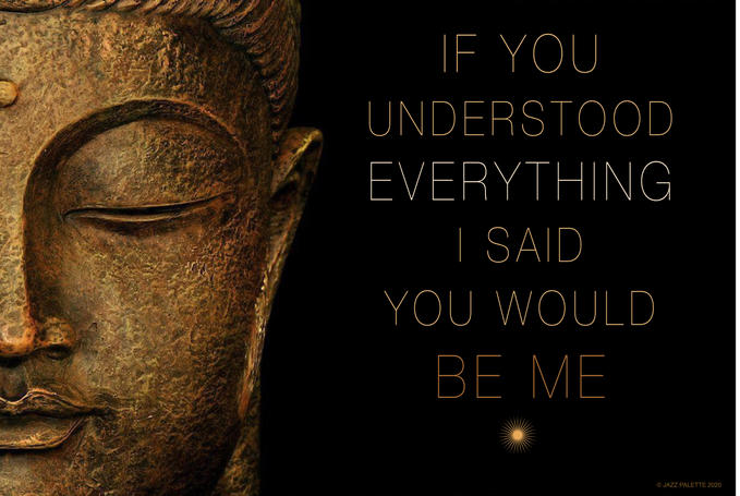 IF YOU UNDERSTOOD…