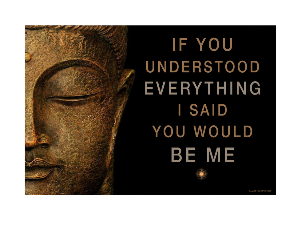 If You Understood. . .