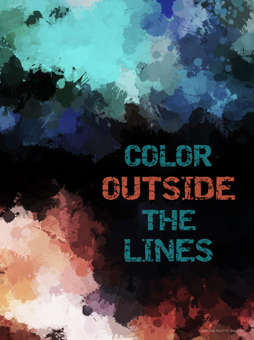 COLOR OUTSIDE THE LINES.