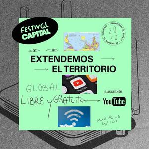 La 2da edición del Festival Capital se llevará a cabo vía Streaming Global, Libre y Gratuito