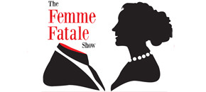 New Website for The Femme Fatale Show