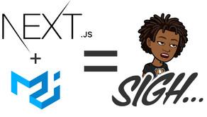 Next.js & Material UI: A Disagreeable Pair