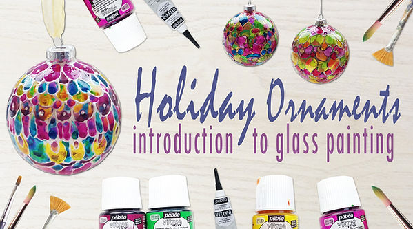 Holiday Ornaments - Glass Painting Class