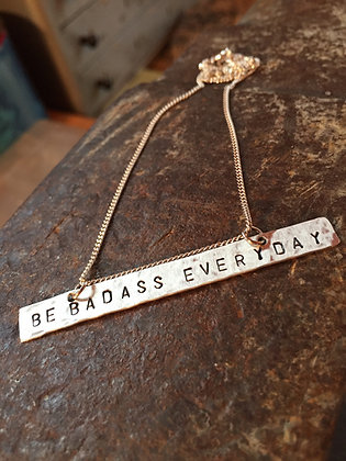 """Be Badass Every Day!"""