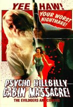 Psycho Hillbilly Cabin Massacre