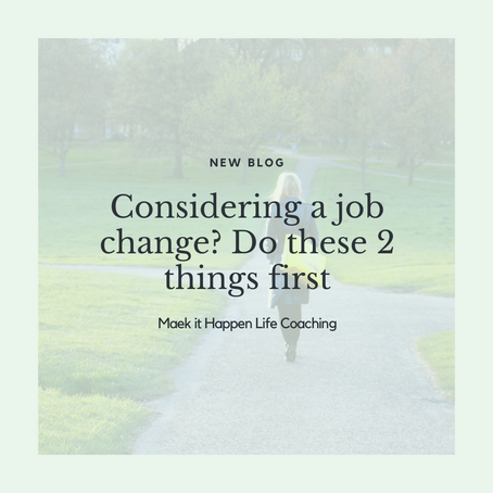 Considering a Job Change? Do these 2 things first.