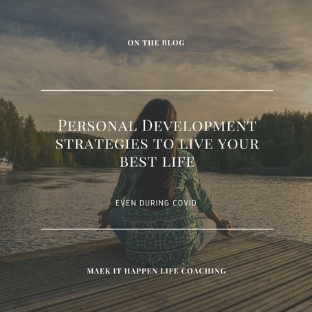 Personal development strategies to live your best life, even during Covid