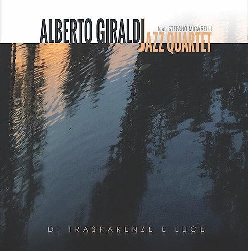 Alberto Giraldi Jazz Quartet - Di Trasparenze e Luce