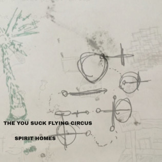 The You Suck Flying Circus - Spirit Homes
