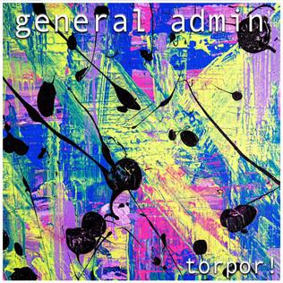 General Admin - Torpor!