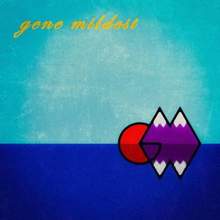 Gene Wildest - Gene Mildest