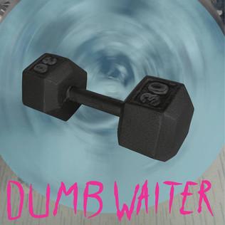 Dumb Waiter - HECK
