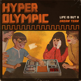 Hyper Olympic - Life Is But A Dream Team
