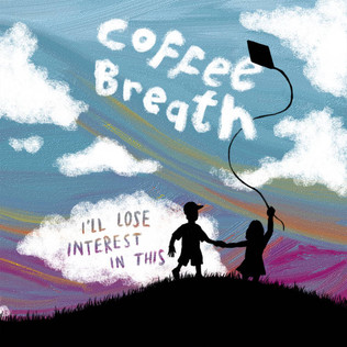 "Coffee Breath - ""I'll Lose Interest In This""  Stream and Review"
