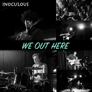 Inoculous - We Out Here