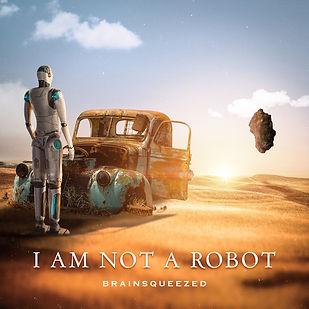 BRAINSQUEEZED - im not a robot.jpeg