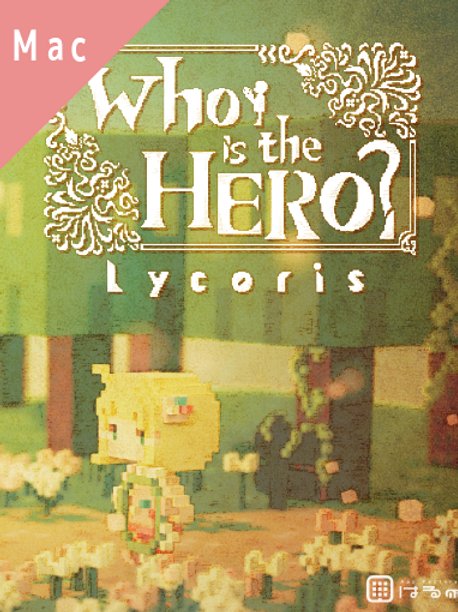 【Mac】Who is the HERO?-Lycoris- Demo