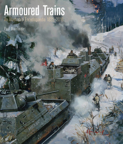 Armoured Trains. Paul Malmassari
