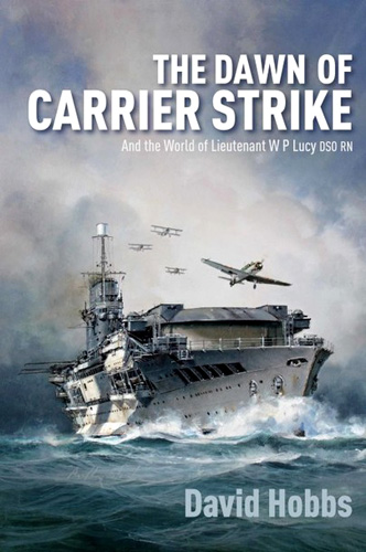 the Dawn of Carrier Strike. David Hobbs.