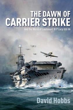 the Dawn of Carrier Strike. David Hobbs.