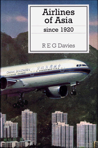 Airlines of Asia. R E G Davies