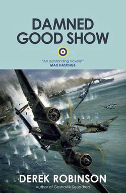 Damned Good Show. Derek Robinson