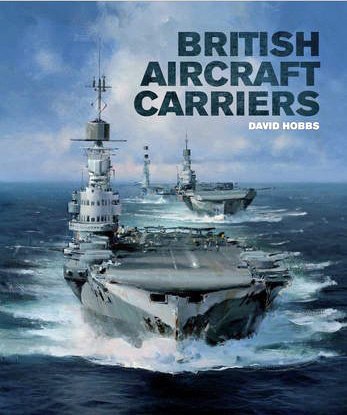 British Aircraft Carriers. David Hobbs