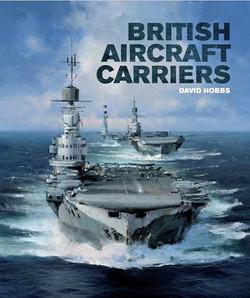 British Aircraft Carriers. David Hobbs