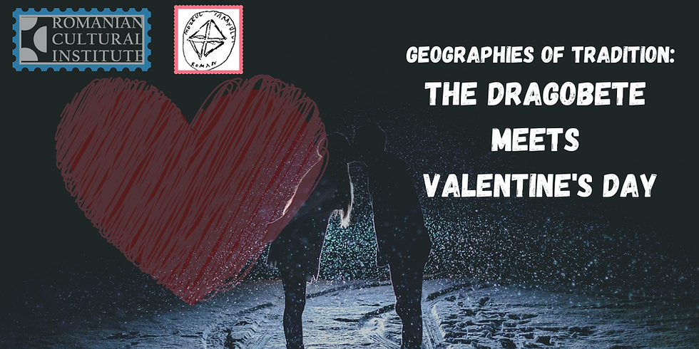 The Dragobete Meets Valentine's Day / Geographies of Tradition