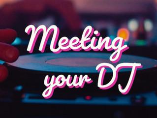 Meeting Your DJ