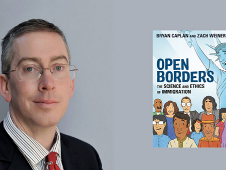 Interview with Bryan Caplan: An economist's take on open borders, discrimination, and COVID-19.