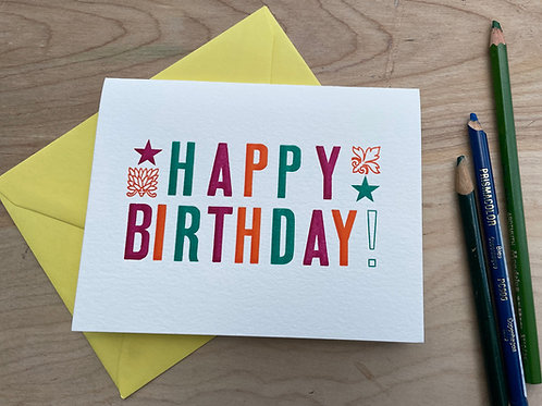 Letterpress Printed, Colorful &  Bold, HAPPY BIRTHDAY Card