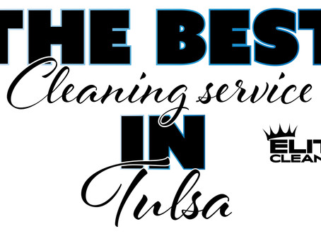 The Best Cleaning Company In Tulsa