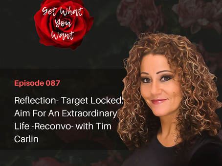 Reflection- Target Locked: Aim For An Extraordinary Life -Reconvo- with Tim Carlin