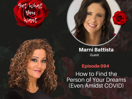 How to Find the Person of Your Dreams (Even Amidst COVID) with Marni Battista