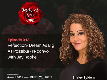 Reflection- Dream As Big As Possible - re convo with Jay Rooke