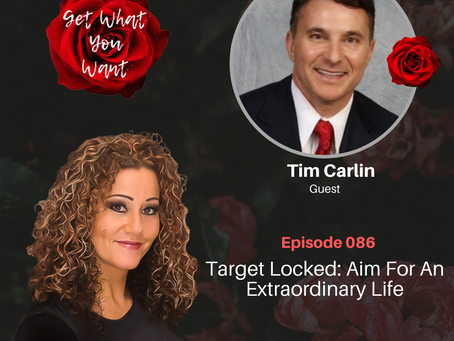Target Locked: Aim For An Extraordinary Life with Tim Carlin