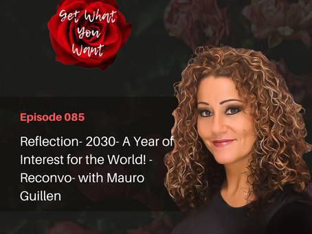 Reflection- 2030- A Year of Interest for the World! -Reconvo- with Mauro Guillen