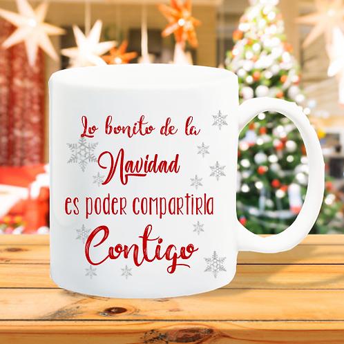 Taza lo bonito de la navidad es poder compartirla contigo