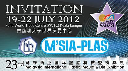 2012/07/19-22 M'SIA-PLAS Malaysia International Plastic.  Mould &Die Exhibition