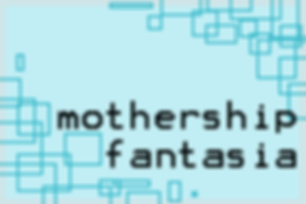 mothership fantasia feature image.png
