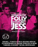 THE FANTASTIC FOLLY OF FUTURE JESS