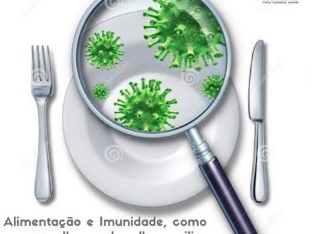 Alimentação e Imunidade, como suas escolhas podem lhe auxiliar em tempos de contaminação…