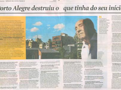 """""""Porto Alegre destruiu o que tinha do seu início"""""""