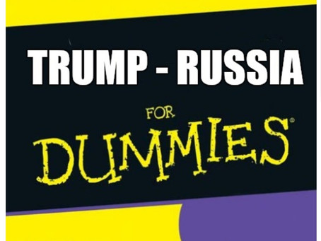Trump/Russia for Dummies