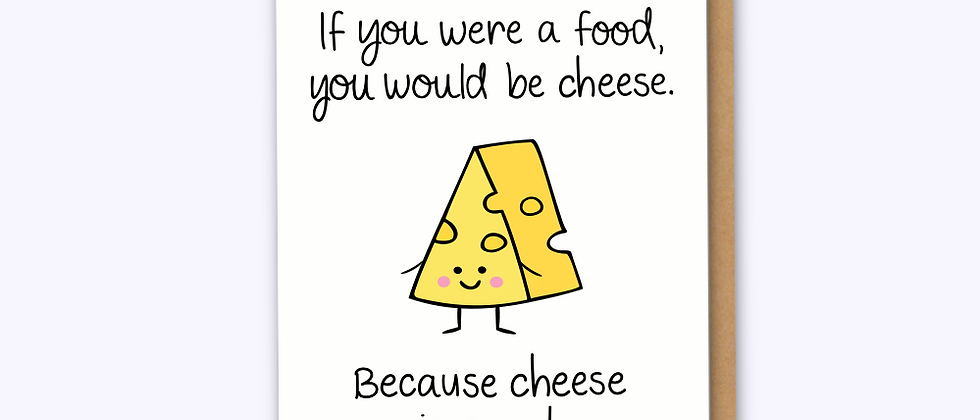 Cheese is Great Card