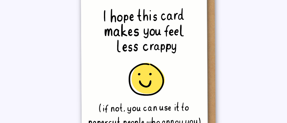 Less Crappy Card