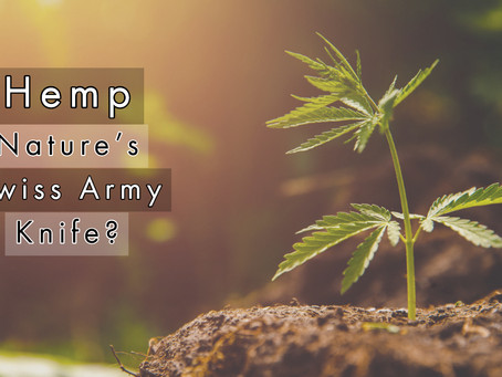 Hemp. Nature's Swiss Army Knife.