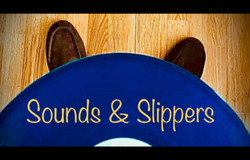 Sounds & Slippers