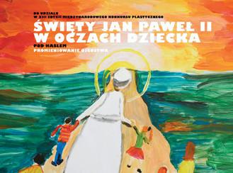 """Konkurs plastyczny """"Święty Jan Paweł II w oczach dziecka"""""""